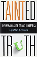TAINTED TRUTH: The Manipulation of Fact in America