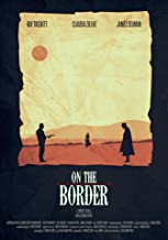 On the Border (Part One)