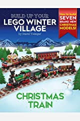 Build Up Your LEGO Winter Village: Christmas Train Paperback