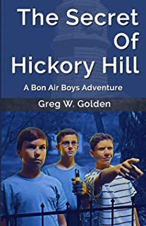 The Secret Of Hickory Hill: A Bon Air Boys Adventure (The Bon Air Boys Adventures)