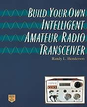 Build Your Own Intelligent Amateur Radio Transceiver