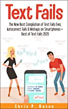 TEXT FAILS: The New Best Compilation of Text Fails Ever, Autocorrect Fails & Mishaps on Smartphones + Best of Text Fails 2020 (English Edition)