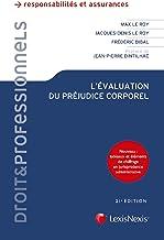 Livres L'évaluation du préjudice corporel: Préface de Jean-Pierre Dinthilhac PDF