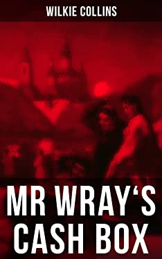 MR WRAY'S CASH BOX: From the prolific English writer, best known for The Woman in White, Armadale, The Moonstone and The Dead Secret