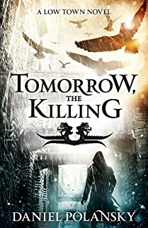Tomorrow, the Killing: Low Town 2