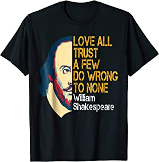 William Shakespeare Love All Inspirational Quote T-Shirt