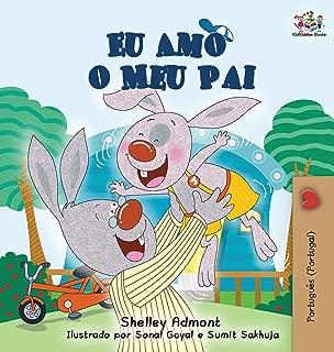 Eu Amo o Meu Pai: I Love My Dad (Portuguese - Portugal edition) (Portuguese Portugal Bedtime Collection) (Portuguese Edition)