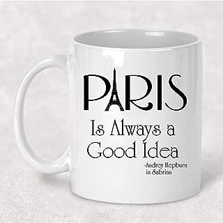 Paris is Always a Good Idea Mug, Eiffel Tower Audrey Hepburn, 11. oz Coffee Cup