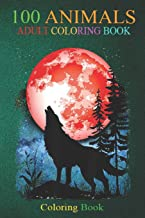 100 Animals: Wolf Howling Red Blood Moon Galaxy Star Night Lunar Eclipse An Adult Wild Animals Coloring Book with Lions, E...