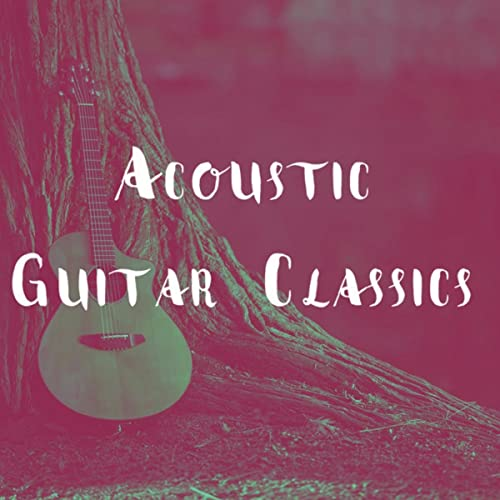 Acoustic Guitar Classics de Afternoon Acoustic, Guitarra and ...