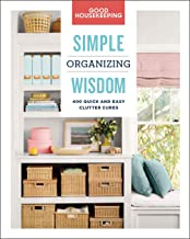 Good Housekeeping Simple Organizing Wisdom: 500+ Quick & Easy Clutter Cures (Simple Wisdom)