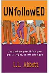 UNfollowED: A high school coming of age story for teens everywhere Kindle Edition