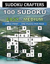 100 SUDOKU EASY – MEDIUM: LARGE PRINT - ONE PUZZLE PER PAGE