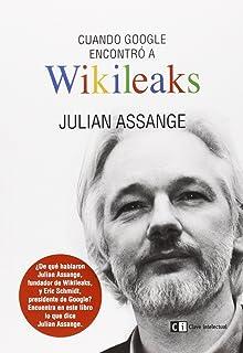 Cuando Google encontró a Wikileaks (Ensayo social