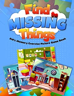 Find the Missing Things Kid's Memory Exercise Picture Game Book: 15 room pictures, 3 scenarios of missing objects; kids se...
