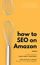 Amazon SEO: how to rank higher on Amazon: An ebook to help