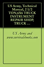 US Army, Technical Manual, 2 1/2 TON,6X6 TRUCK INSTRUMENT REPAIR SHOP, TRUCK MOUNTED: M185, M185A1, M185A2, M185A3; TRUCK, CARGO: M34, M35, M35A1, M35A2, ... M49C; TRUCK, TANK: WATER, 1,000-GAL., M5