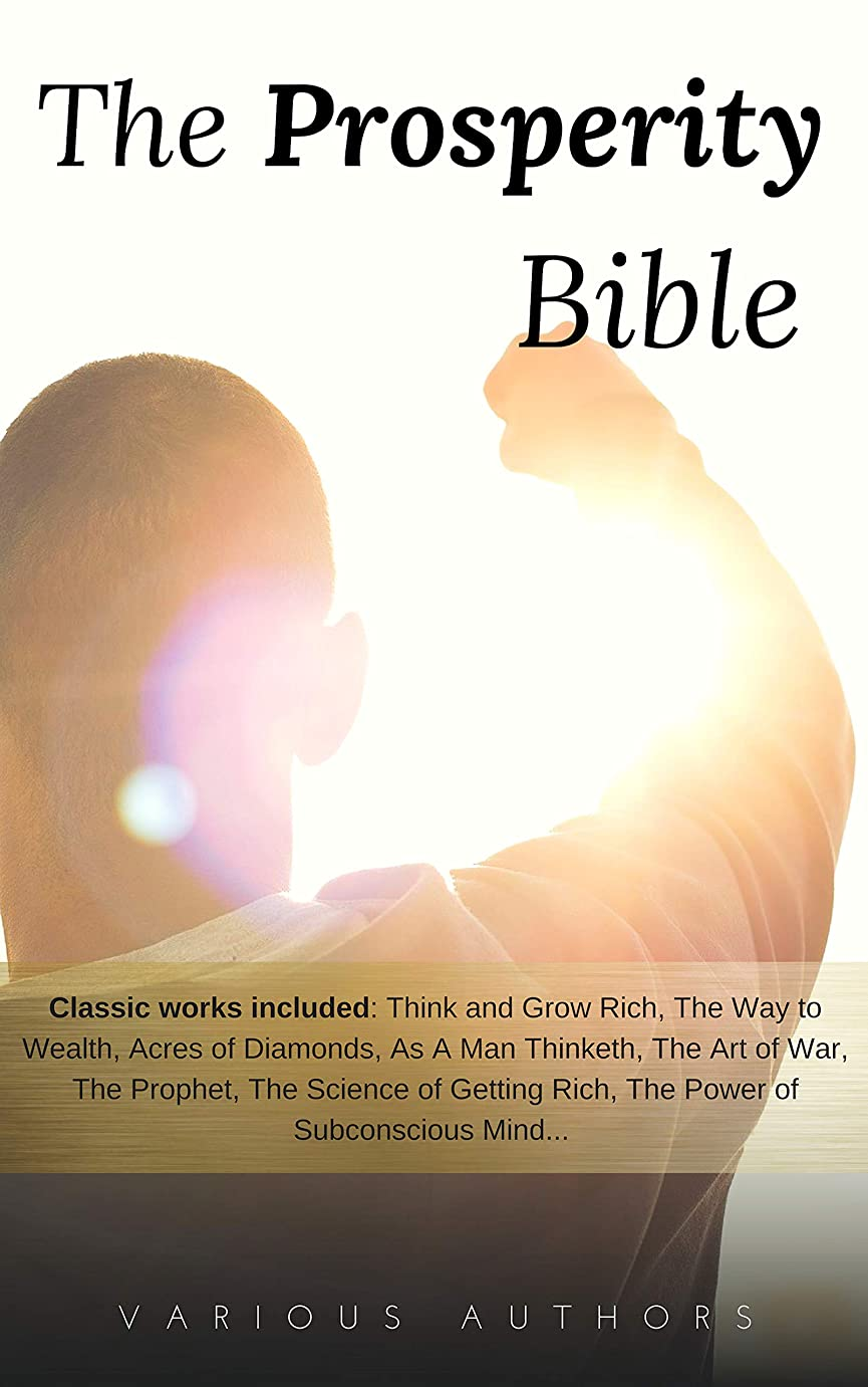 アブセイレジジャベスウィルソンThe Prosperity Bible: The Greatest Writings of All Time On The Secrets To Wealth And Prosperity (English Edition)