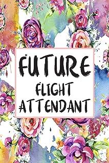 Future Flight Attendant: Weekly Planner For Flight Attendant 12 Month Floral Calendar Schedule Agenda Organizer