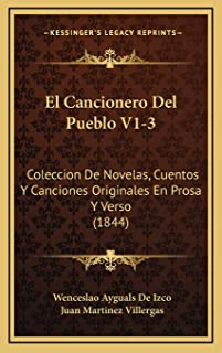 El Cancionero Del Pueblo V1-3: Coleccion De Novelas, Cuentos Y Canciones Originales En Prosa Y Verso (1844)
