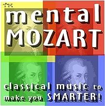 Mental Mozart: Classical Music to Make You Smarter