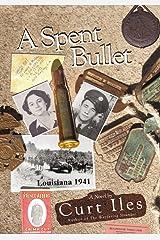 A Spent Bullet: Louisiana 1941 Kindle Edition