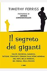 Il segreto dei giganti (I libri di Tim Ferriss Vol. 4) (Italian Edition) Kindle Edition