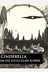 Cinderella or the Little Glass Slipper (Vintage Fairy Tales Book 2) Kindle Edition