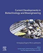 Current Developments in Biotechnology and Bioengineering: Emerging Organic Micro-pollutants (English Edition)