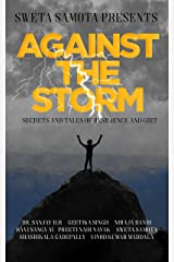 Against The Storm: Secrets and Tales of Resilience and Grit Kindle Edition