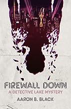 Firewall Down: A Detective Lake Mystery