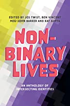 Non-Binary Lives: An Anthology of Intersecting Identities