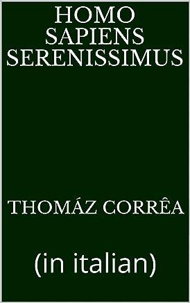 Homo sapiens serenissimus: (in italian)