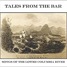 Tales from the Bar: Songs of the Lower Columbia River