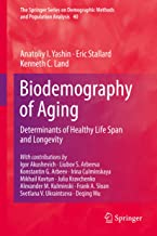 Biodemography of Aging: Determinants of Healthy Life Span and Longevity (The Springer Series on Demographic Methods and Population Analysis Book 40) (English Edition)