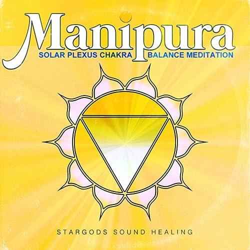 Manipura Solar Plexus Chakra Balance Meditation by stargods
