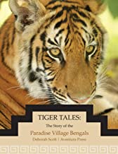 Tiger Tales: The Story of the Paradise Village Bengals