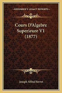 Cours D'Algebre Superieure V1 (1877)