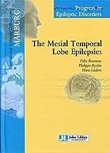 The Mesial Temporal Lobe Epilepsies (Progress in Epileptic Disorders)