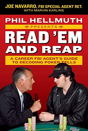 Phil Hellmuth Presents Read em And Reap: A Career FBI Agents Guide to Decoding Poker Tells