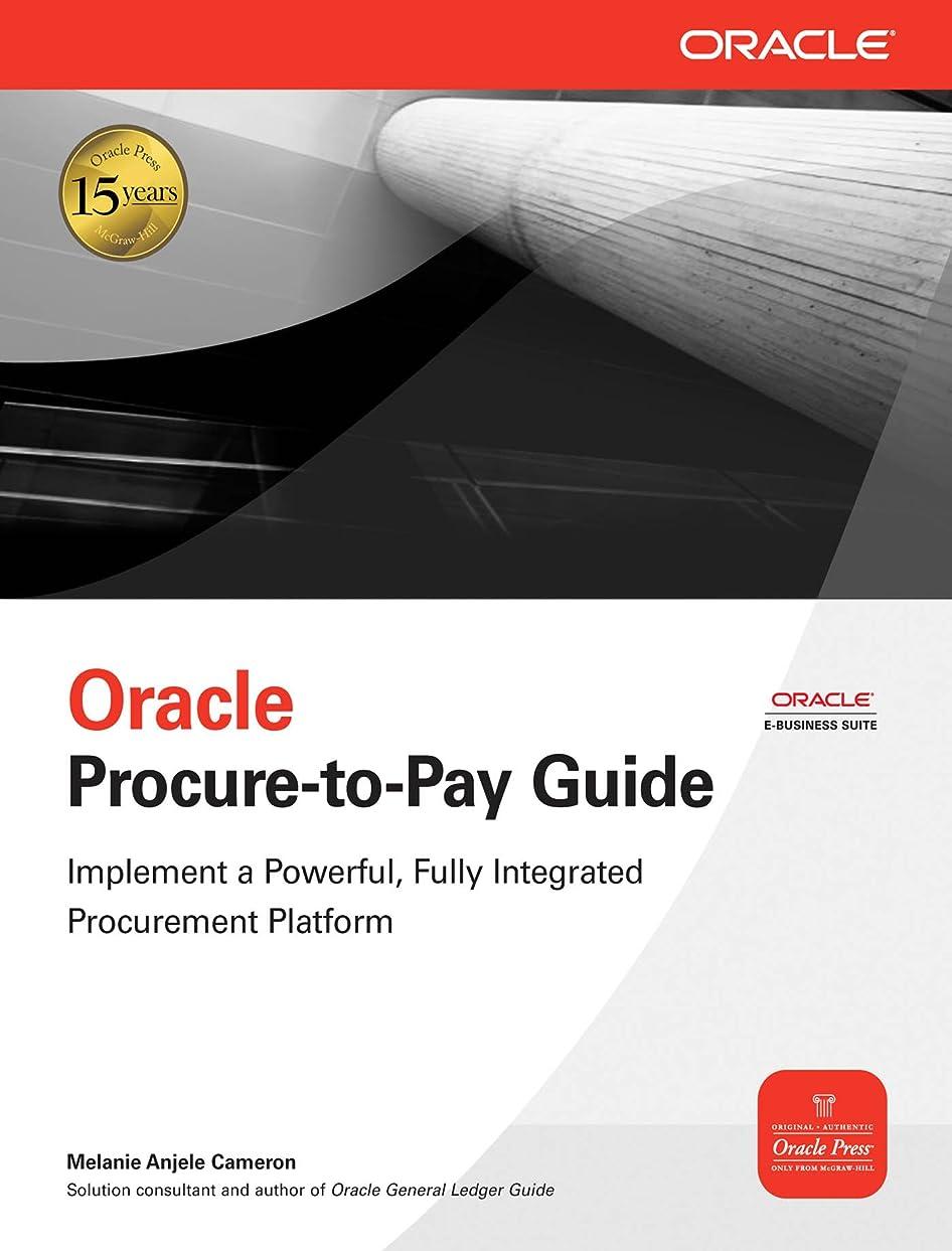 時折不満爪Oracle Procure-to-Pay Guide (Oracle Press) (English Edition)