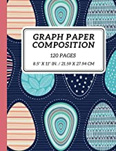 Graph Paper Composition: Easter Eggs Composition Notebook, Eggs Graph Paper Composition Notebook, College Ruled, 120 Pages...