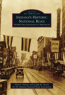 Indiana's Historic National Road: The West Side, Indianapolis to Terre Haute