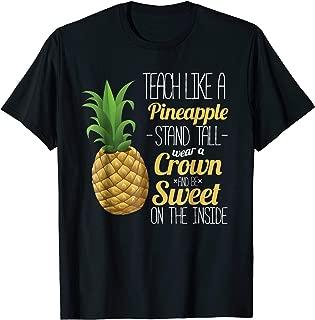 Teach Like A Pineapple T-Shirt Funny Teacher Hawaii Aloha