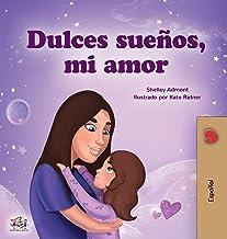 Sweet Dreams, My Love (Spanish Book for Kids) (Spanish Edition)