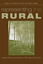 Representing the Rural: Space, Place, and Identity in Films about the Land