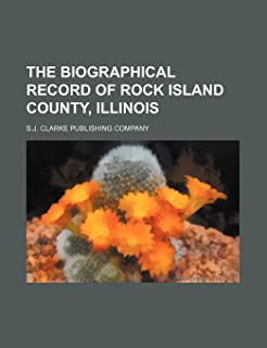 The Biographical Record of Rock Island County, Illinois