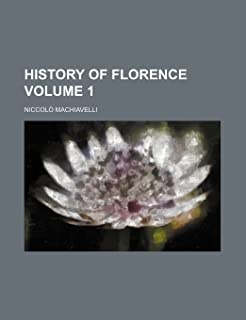 History of Florence Volume 1