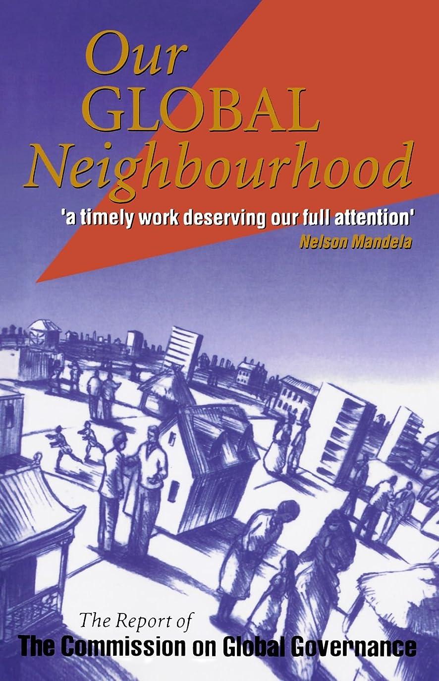 信頼彼自身支援するOur Global Neighborhood: The Report of the Commission on Global Governance