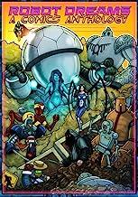 Robot Dreams: A Comics Anthology (Apologue Anthology Series)